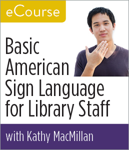 Basic ASL for Library Staff